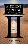 Ancient Healing Techniques by Douglas De Long